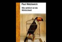 Paul Watzlawick – Wie wirklich ist die Wirklichkeit? (Audio)
